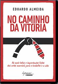 Livro No Caminho da Vitoria Eduardo Almeida Ikigai